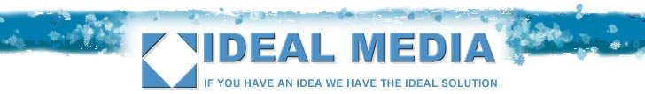 Ideal Media - If you have an idea we have the ideal solution.